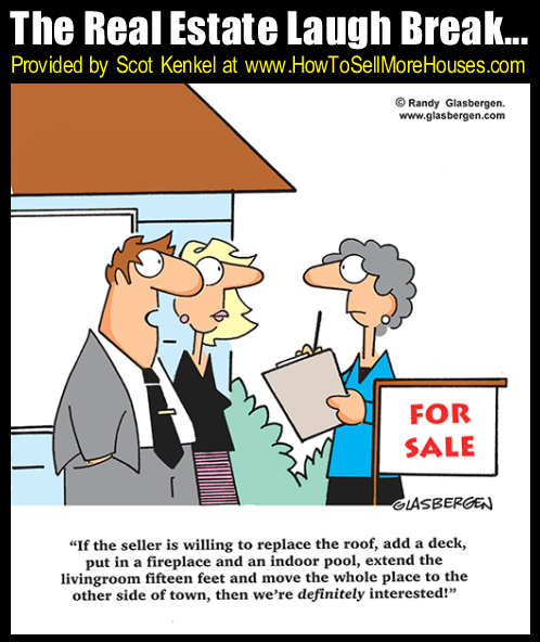 Real Estate Cartoons - How to Sell More Houses: www.howtosellmorehouses.com/laughbreakcartoons