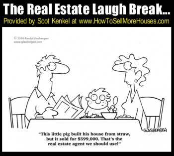 The Real Estate Laugh Break for October 18th, 2013 Provided by Scot Kenkel at http://www.HowToSellMoreHouses.com