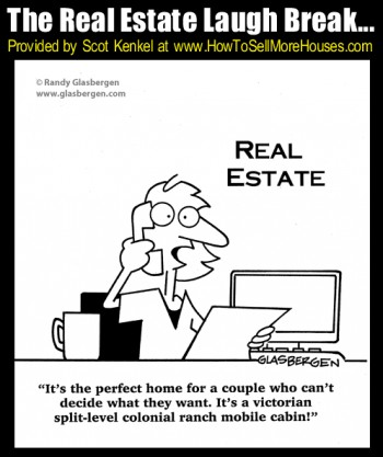 The Real Estate Laugh Break for October 25th, 2013 Provided by Scot Kenkel at http://www.HowToSellMoreHouses.com